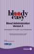 Bloody Easy Blood Administration Version 3                                Handbook